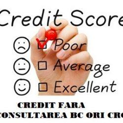 Credit fara verificarea Biroului de Credit ori CRC 2019